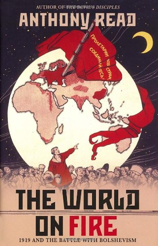 9780224075954: The World On Fire: 1919 and the Battle with Bolshevism