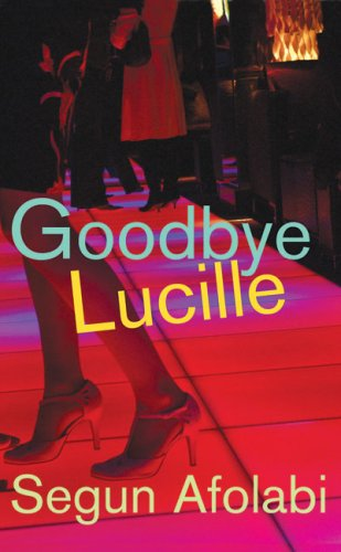9780224076036: Goodbye Lucille