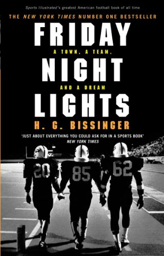 9780224076746: Friday Night Lights: A Town, a Team, and a Dream