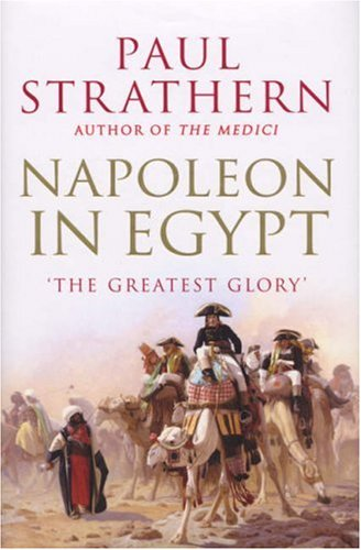 9780224076814: Napoleon In Egypt: The Greatest Glory