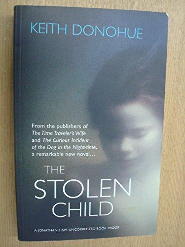 9780224076975: The Stolen Child