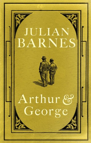 Arthur & George-SIGNED FIRST PRINTING: Barnes, Julian