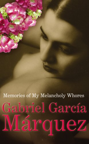 Memories Of My Melancholy Whores: Marquez, Gabriel Garcia