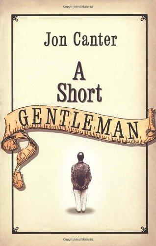 9780224077743: A Short Gentleman