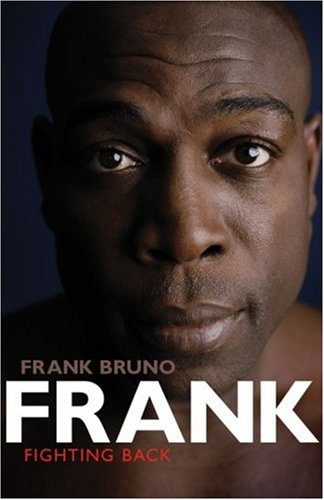 Frank Fighting Back.: Frank Bruno with