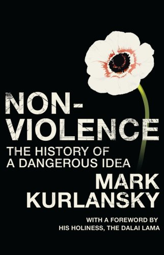 9780224077910: Nonviolence: The History of a Dangerous Idea