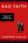 9780224078108: BAD FAITH: A FORGOTTEN HISTORY OF FAMILY AND FATHERLAND