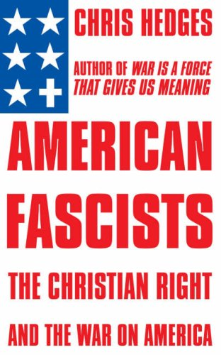 9780224078207: American Fascists; The Christian Right and the War on America
