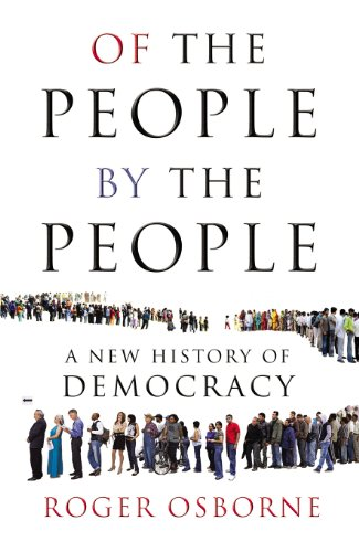9780224078559: Of The People, By The People: A New History of Democracy