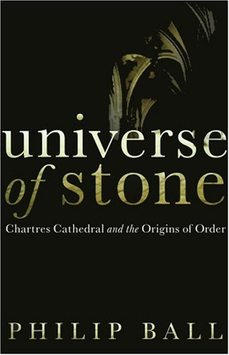9780224078634: Universe of Stone: Chartres Cathedral and the Triumph of the Medieval Mind