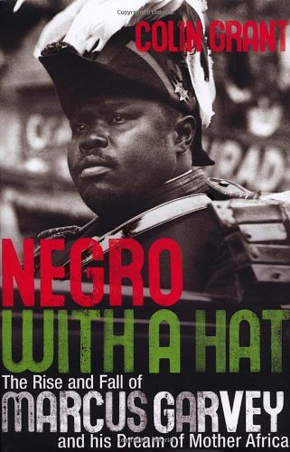 9780224078689: Negro With a Hat: Marcus Garvey