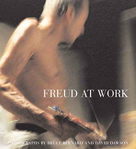 9780224078719: Freud At Work: Lucian Freud in conversation with Sebastian Smee. Photographs by David Dawson and Bruce Bernard