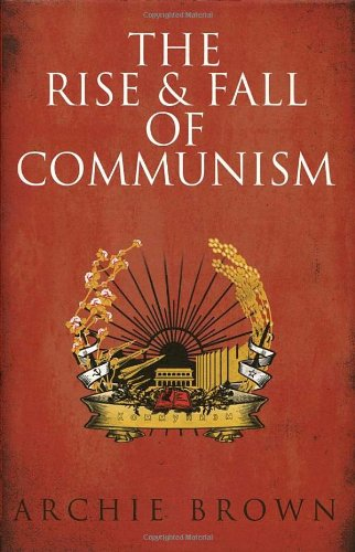 9780224078795: The Rise and Fall of Communism