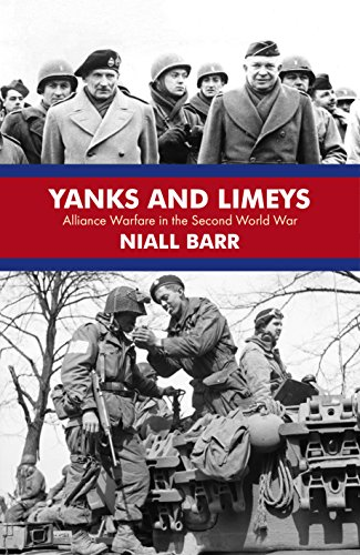 Yanks and Limeys: Alliance Warfare in the Second World War: Barr, Niall
