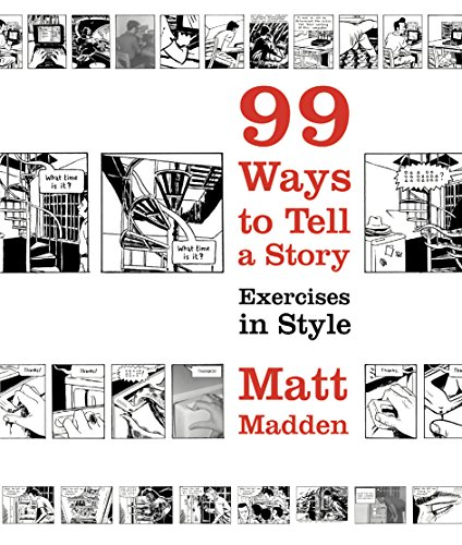 99 Ways to Tell a Story Exercises: Matt Madden