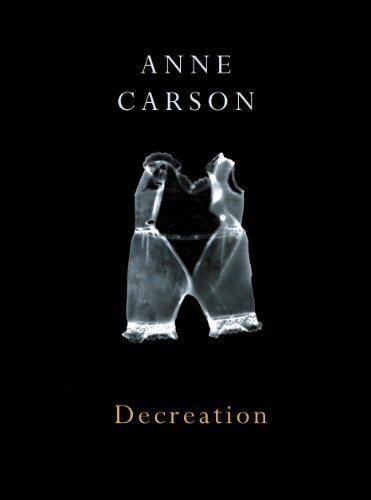 9780224079266: Decreation: Poetry, Essays, Opera