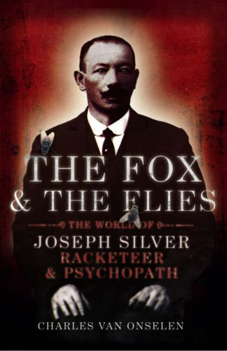 9780224079297: The Fox and the Flies: The World of Joseph Silver, Racketeer and Psychopath