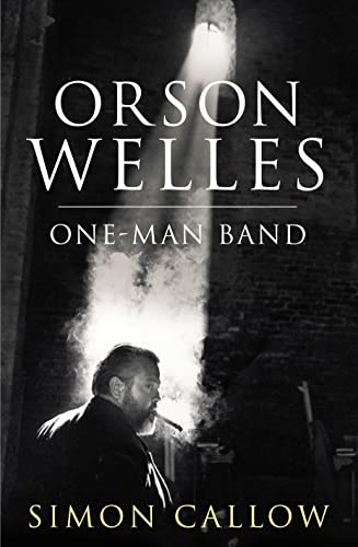 9780224079358: Orson Welles, Volume 3: One-Man Band
