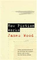 9780224079846: How Fiction Works