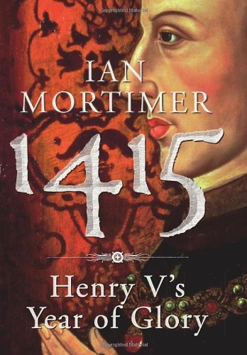 9780224079921: 1415: Henry V's Year of Glory