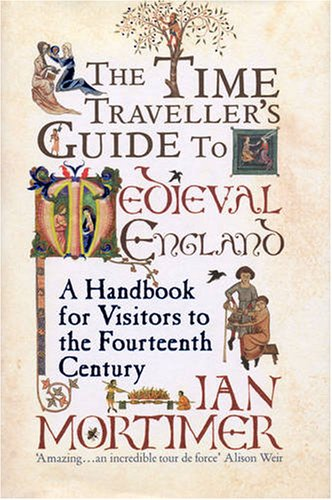 9780224079945: Time-traveller's Guide to Medieval England