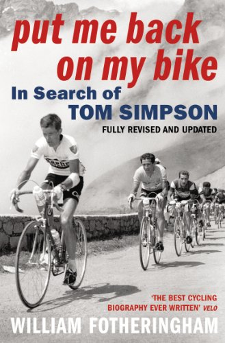 9780224080187: Put Me Back On My Bike: In Search of Tom Simpson (Yellow Jersey Cycling Classics)
