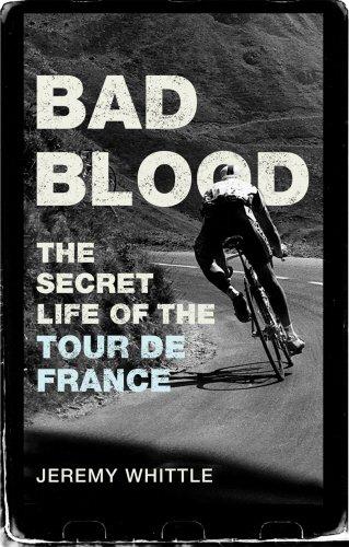 9780224080224: Bad Blood: The Secret Life of the Tour de France