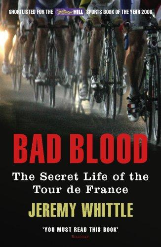 9780224080231: Bad Blood: The Secret Life of the Tour de France