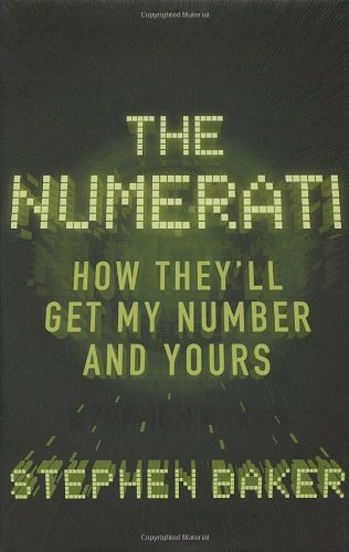 9780224080569: The Numerati: In Which They'll Get My Number and Yours