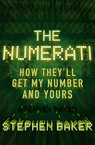 9780224080576: The Numerati: How They'll Get My Number and Yours: In Which They'll Get My Number and Yours
