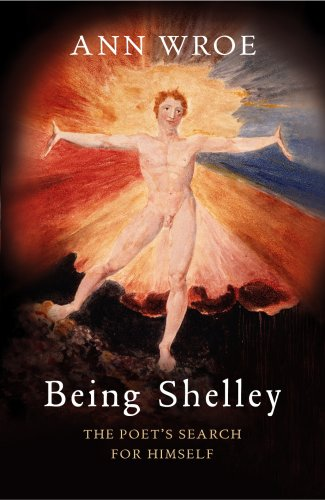 9780224080781: Being Shelley: the Poet's Search for Himself