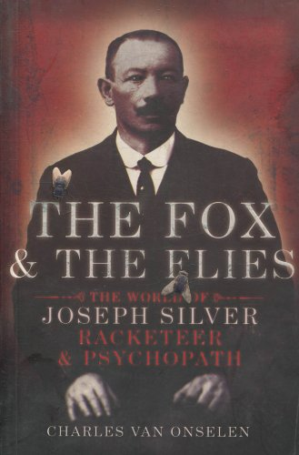9780224081535: The Fox and the Flies: The World of Joseph Silver, Racketeer and Psychopath