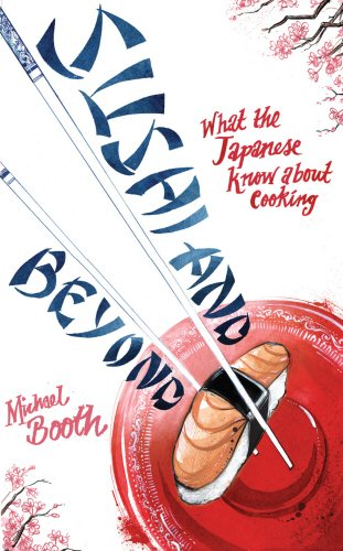 9780224081887: Sushi and Beyond: What the Japanese Know About Cooking