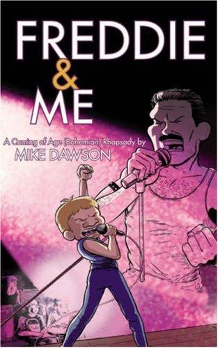 Freddie & Me: A Coming of Age (Bohemian) Rhapsody: Mike Dawson