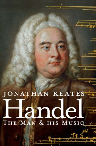 9780224082020: Handel: The Man & His Music: The Man and His Music