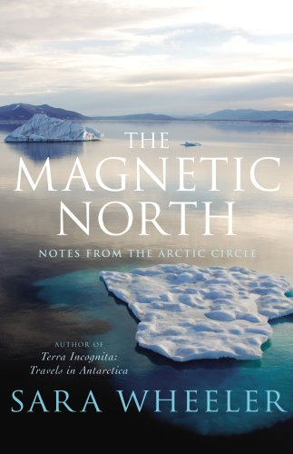 9780224082211: The Magnetic North: Notes From the Arctic Circle