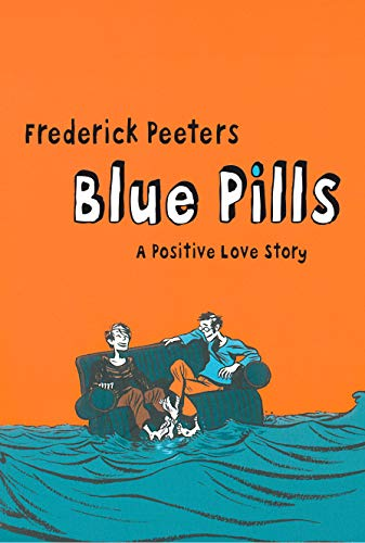 9780224082396: Blue Pills: A Positive Love Story