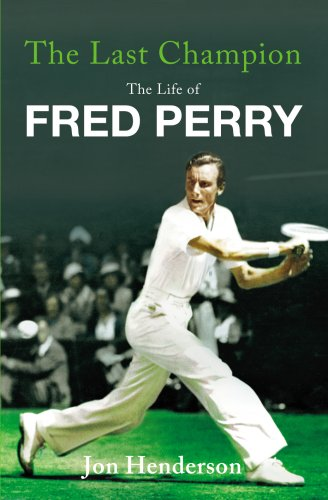 9780224082532: The Last Champion: The Life of Fred Perry