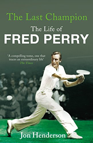 9780224082549: The Last Champion: The Life of Fred Perry