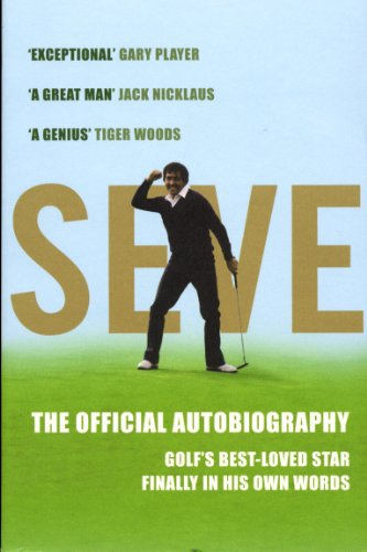 9780224082570: Seve: The Autobiography: The Official Autobiography