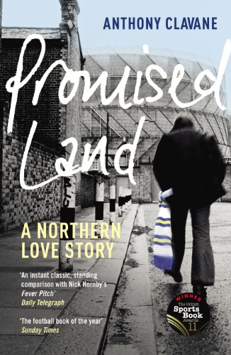 Promised Land: A Northern Love Story: Clavane, Anthony