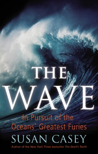 9780224082808: The Wave: In Pursuit of the Oceans' Greatest Furies