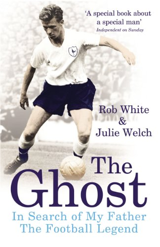 9780224083003: The Ghost: In Search of My Father the Football Legend