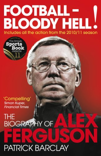 9780224083072: Football - Bloody Hell!: The Story of Alex Ferguson