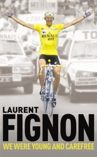 9780224083195: We Were Young and Carefree: The Autobiography of Laurent Fignon