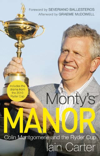 Monty's Manor: Colin Montgomerie and the Ryder Cup: Iain Carter