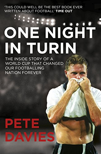 9780224083348: One Night in Turin: The Inside Story of a World Cup that Changed our Footballing Nation Forever