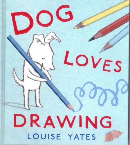 9780224083713: Dog Loves Drawing