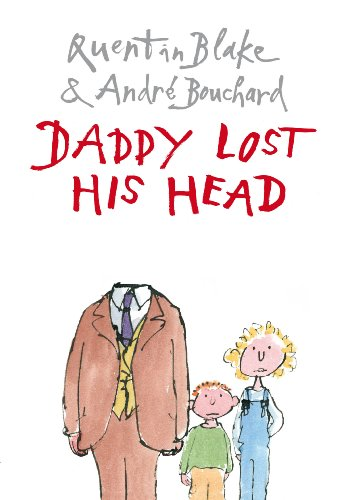 Daddy Lost His Head: Bouchard, Andre; Blake,