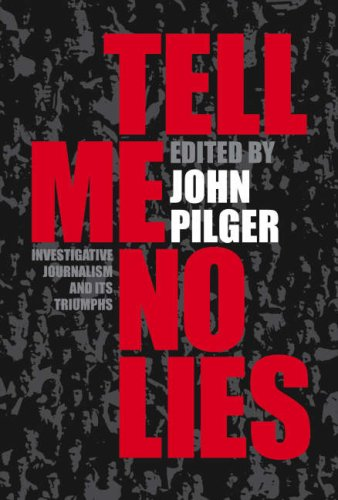 Tell Me No Lies (0224084615) by Pilger, John
